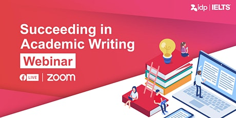 IDP IELTS Succeeding in Academic Writing™ Webinar (SEA) tickets