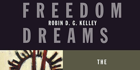 """Book Club: """"Freedom Dreams"""" by Robin D. G. Kelley (Part 1 and 2) tickets"""