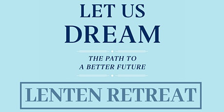 Young Caritas 'Let Us Dream' Lenten Retreat tickets