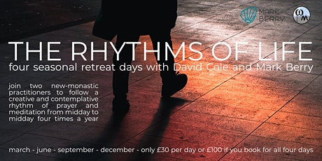 The Rhythms of Life -  seasonal retreat days with Mark Berry and David Cole tickets
