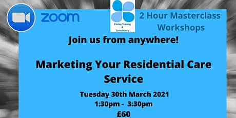 Marketing Your Residential Care Service tickets