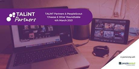 TALiNT Partners & PeopleScout 'Cheese & Wine' Roundtable tickets