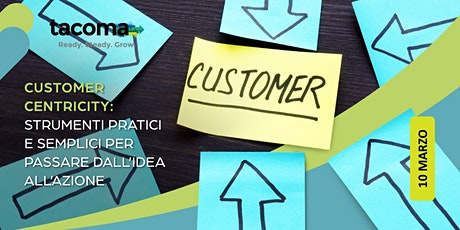 [WORKSHOP] Customer Centricity: Strumenti pratici e semplici. Tickets