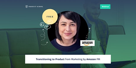 Webinar: Transitioning to Product from Marketing by Amazon PM tickets