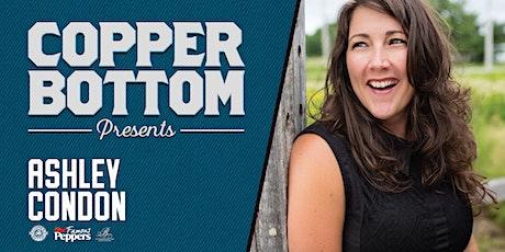 Copper Bottom Presents: Ashley Condon tickets