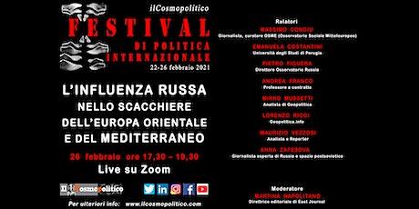 L'influenza russa nello scacchiere dell'Europa orientale e del Mediterraneo biglietti