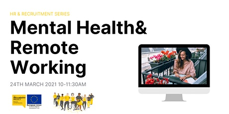 HR & Recruitment Series: Mental Health, Remote Working & Further Support tickets