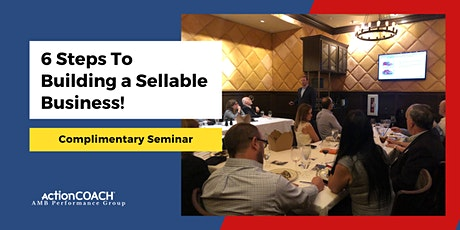 6 Steps To Building  a Sellable Business! tickets