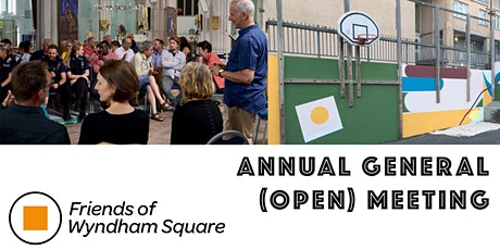 Friends of Wyndham Square - Open Annual General Meeting (AGM) tickets