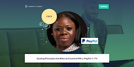 Webinar: Guiding Principles that Make an Excellent PM by PayPal Sr PM tickets