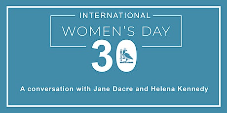 IWD Webinar: A Conversation with Jane Dacre and Helena Kennedy tickets