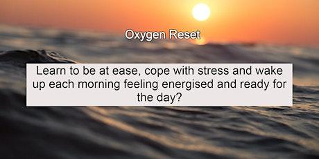 Oxygen Reset tickets