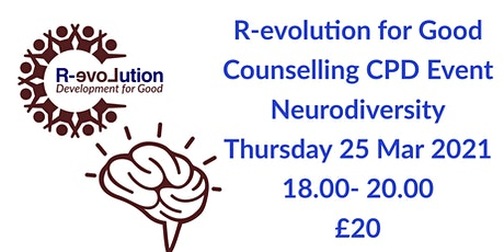 R-evolution For Good Counselling & Coaching CPD - Neurodiversity tickets