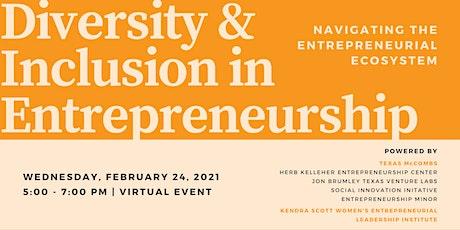 Diversity/Inclusion in Entrepreneurship: Entrepreneurial Ecosystem tickets