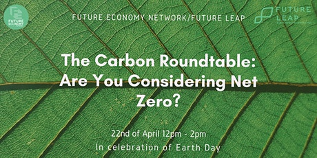 The Carbon Roundtable - Are You Considering Net Zero? tickets