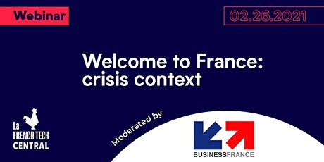 [Webinar] Welcome to France : crisis context @Business France tickets