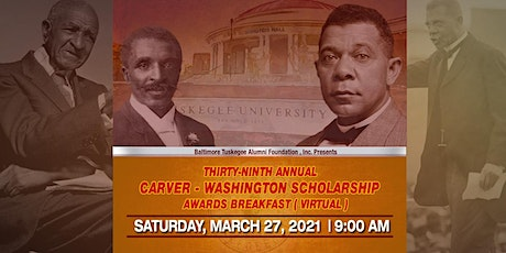 THIRTY-NINTH  ANNUAL CARVER-WASHINGTON SCHOLARSHIP  AWARDS  BREAKFAST tickets