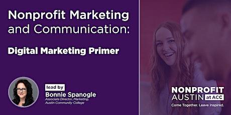 Nonprofit Marketing and Communication - 2: Digital Marketing Primer biglietti