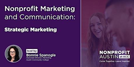 Nonprofit Marketing and Communication - 3:  Strategic Marketing tickets