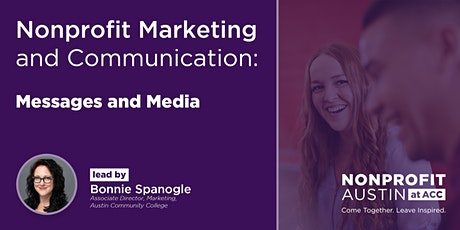 Nonprofit Marketing and Communication - 4: Messages and Media tickets