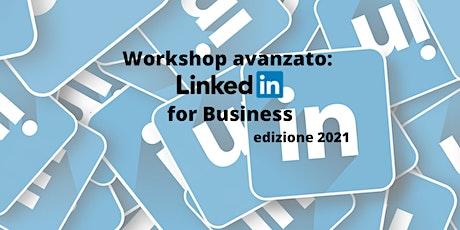 ✅ Workshop avanzato: Linkedin for Business edizione 2021 ✅ tickets