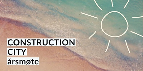 Årsmøte Construction City tickets