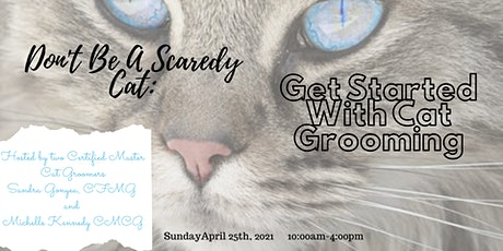 Don't Be a Scaredy Cat:  Get Started With Cat Grooming tickets