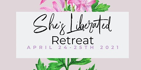 She's Liberated Retreat tickets