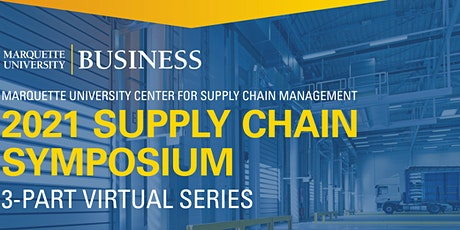 2021 Supply Chain Symposium Part 2: Industry Disruptions and Resilience tickets