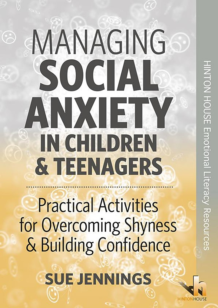 Dr Sue Jennings Managing Social Anxiety in Children & Young People image