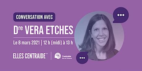 Elles Centraide présente : une conversation avec Dre Vera Etches billets