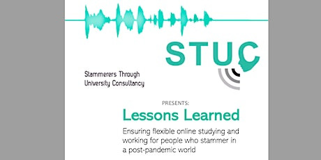 Lessons Learned: Post C-19 Flexible Online Study/Work for those who Stammer tickets