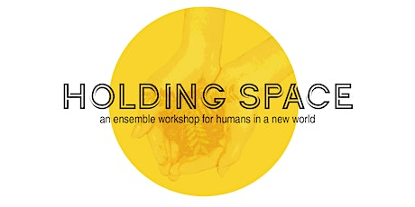 Holding Space - FULL WORKSHOP SERIES BUNDLE (3/5-4/22) - $40 OFF! tickets
