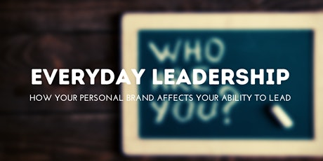 Everyday Leadership: How To Build Your Reputation as an Influential Leader tickets