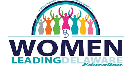 Women Leading Delaware Education Conference 2021: Dare to Lead tickets