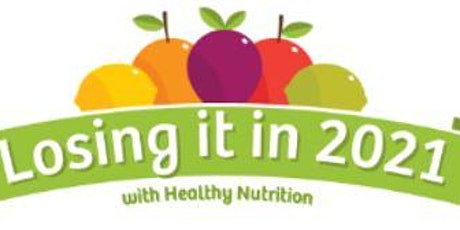 LOSING IT IN 2021 WITH HEALTHY NUTRITION - 3 SESSIONS tickets