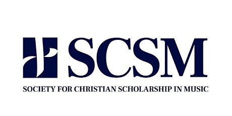 Annual Meeting of the Society for Christian Scholarship in Music tickets
