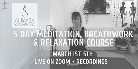 5 day Meditation, Breathwork & Relaxation Course tickets