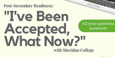 """Sheridan College Post-Secondary Readiness: """"I've Been Accepted, What Now?"""" tickets"""