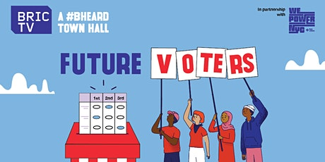 #BHeard Town Hall | Future Voters tickets
