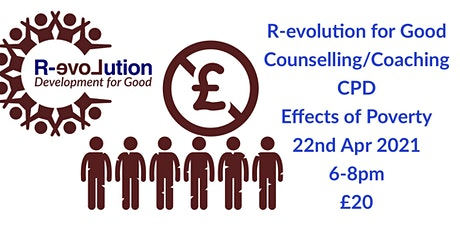 R-evolution For Good Counselling & Coaching CPD - Effects of Poverty tickets
