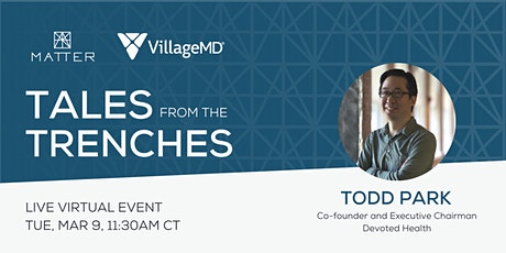 Tales from the Trenches: Todd Park, Co-founder of Devoted Health tickets