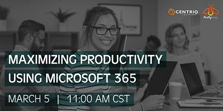 Centriq & Firefly MSP Webinar: Maximizing Productivity Using Microsoft 365 tickets