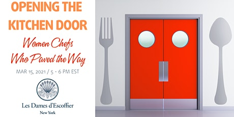 OPENING THE KITCHEN DOOR. Women Chefs Who Paved the Way. tickets