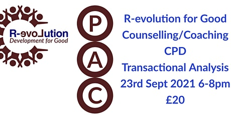 R-evolution For Good Counselling & Coaching CPD - Transactional Analysis tickets