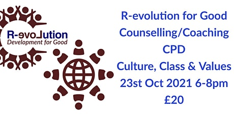 R-evolution For Good Counselling & Coaching CPD - Culture, Class & Values tickets