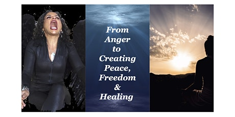 From Anger to Creating Peace, Freedom & Healing tickets