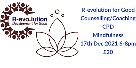 R-evolution For Good Counselling & Coaching CPD - Mindfulness tickets