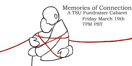 Memories of Connection: A TSU  Fundraiser Cabaret tickets