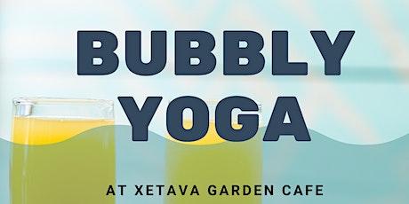 Bubbly Yoga at Xetava Gardens Cafe tickets